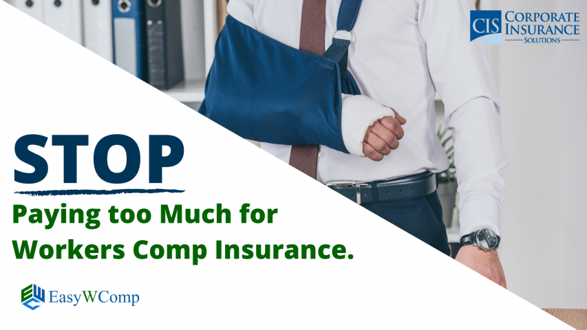 Stop Paying too Much for Workers Comp Insurance